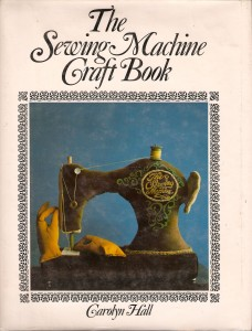 The Sewing Machine Craft Book by Carolyn Hall